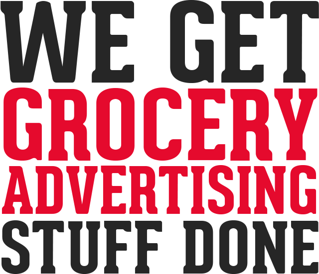 We Get Grocery Advertising Stuff Done