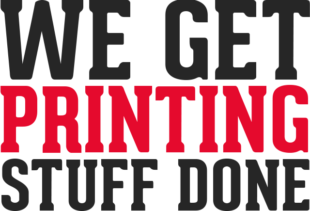 We Get Printing Stuff Done